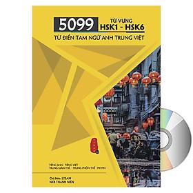 5099 Từ Vựng HSK1 – HSK6 Từ Điển Tam Ngữ Anh – Trung – Việt + DVD Audio tài liệu