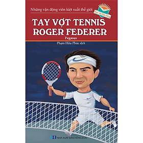 Tay Vợt Tennis - Roger Federer