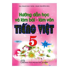 Hướng Dẫn Học Và Làm Bài - Làm Văn Tiếng Việt 5 - Tập 1