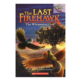 The Last Firehawk Book 3: The Whispering Oak