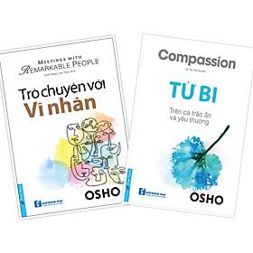COMBO OSHO 2 cuốn TỪ BI + TRÒ CHUYỆN VỚI VĨ NHÂN (New 2020)