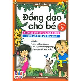 Đồng Dao Cho Bé: Thế Giới Quanh Ta Và Cuộc Sống - Động Vật, Thực Vật Quanh Bé