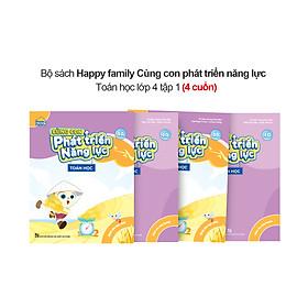 Bộ 4 cuốn Happy family Cùng con phát triển năng lực Toán lớp 4 tập 1