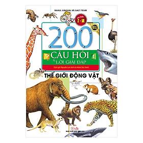 200 Câu Hỏi & Lời Giải Đáp - Thế Giới Động Vật (Tái Bản)
