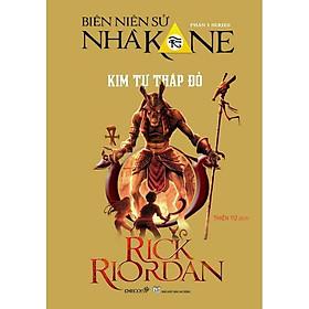 Series Biên Niên Sử Nhà Kane - Phần 1: Kim Tự Tháp Đỏ (Tái Bản 2014)