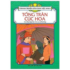 Tranh Truyện Dân Gian Việt Nam: Tống Trân Cúc Hoa (Tái Bản 2019)