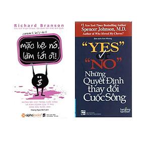 Combo Sách Kỹ Năng Sống: Mặc Kệ Nó, Làm Tới Đi! + Yes Or No - Những Quyết Định Thay Đổi Cuộc Sống