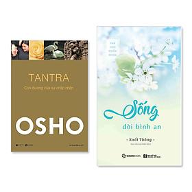 Combo: Osho - Tantra - Con Đường Của Sự Chấp Nhận +Sống đời bình an