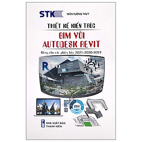 Thiết Kế Kiến Trúc Bim Với Autodesk Revit