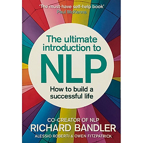 The Ultimate Introduction to NLP : How to Build a Successful Life
