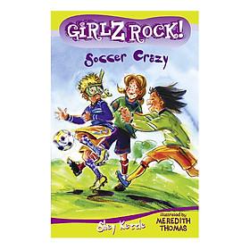 GIRLZ ROCK: SOCCER CRAZY