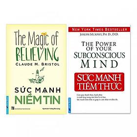 Combo  Sức mạnh tiềm thức và Sức mạnh niềm tin
