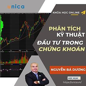 Khóa học KINH DOANH - Phân tích kỹ thuật trong đầu tư chứng khoán UNICA.VN