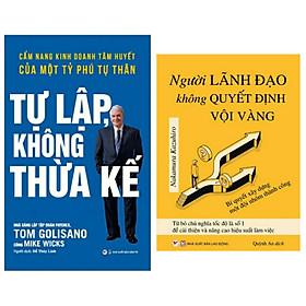 Combo 2 cuốn : Người Lãnh Đạo Không Quyết Định Vội Vàng + Tự Lập Không Thừa Kế - Cẩm Nang Kinh Doanh Tâm Huyết Của Một Tỷ Phú Tự Thân