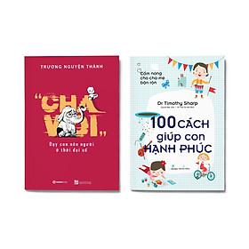 Bộ: Dạy con nên người ở thời đại số - Cẩm Nang Cho Cha Mẹ Bận Rộn - 100 Cách Giúp Con Hạnh Phúc