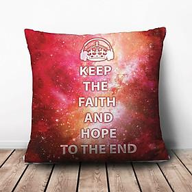 Hình đại diện sản phẩm Gối Ôm Vuông Keep The Faith And Hope To The End GVTE006 (36 x 36 cm)