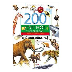 200 Câu Hỏi Và Lời Giải Đáp - Thế Giới Động Vật (Tái Bản)