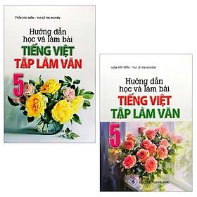 Combo Hướng Dẫn Học Và Làm Bài Tiếng Việt - Tập Làm Văn 5: Tập 1 Và 2 (Bộ 2 Tập)