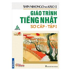 Giáo Trình Tiếng Nhật Sơ Cấp - Shin Nihongo No Kiso 1 (Tái Bản)