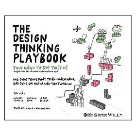 Sách Alpha Books - The Design Thinking Playbook - Thực Hành Tư Duy Thiết Kế