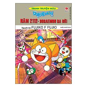 Doraemon Tranh Truyện Màu - Năm 2112 Doraemon Ra Đời (Tái Bản 2019)