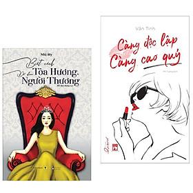 [Download Sách] Combo Tủ Sách Qúy Cô: Biết Cách Tỏa Hương, Để Được Người Thương + Càng Độc Lập Càng Cao Quý (Bộ 2 Cuốn Sách Bán Chạy Trong Tháng / Tặng Kèm Bookmark Happy Life)