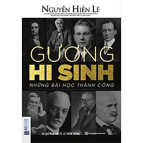 Gương Hy Sinh - Những Bài Học Thành Công (Nguyễn Hiến Lê - Bộ Sách Sống Sao Cho Đúng) tặng kèm bookmark