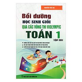 Bồi Dưỡng Học Sinh Giỏi Qua Các Vòng Thi Violympic Toán - Lớp 1 (Tập 2)