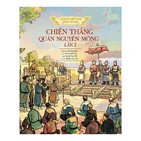 Lịch Sử Việt Nam Bằng Tranh: Chiến Thắng Quân Nguyên Mông Lần 2 (Bản Màu)