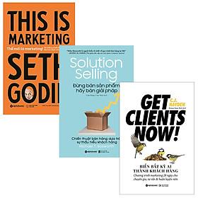 Combo Sách Marketing - Bán Hàng : Solution Selling - Đừng Bán Sản Phẩm, Hãy Bán Giải Pháp + Get Clients Now! - Biến Bất Kỳ Ai Thành Khách Hàng (Tái Bản 2020) + This Is Marketing - Thế Mới Là Marketing