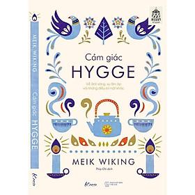 Sách - CẢM GIÁC HYGGE – Về ánh sáng, sự ấm áp và những điều bí mật khác (tặng kèm bookmark)