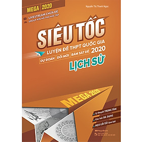 Mega 2020 - Siêu Tốc Luyện Đề THPT Quốc Gia 2020 Lịch Sử