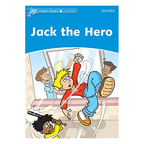 Oxford Dolphin Readers Level 1: Jack the Hero