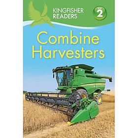 Kingfisher Readers Level 2: Combine Harvesters