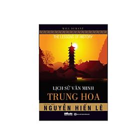 Lịch Sử Văn Minh Trung Hoa ( tặng 1 giá đỡ iring dễ thương)
