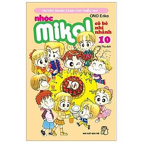 Nhóc Miko! Cô Bé Nhí Nhảnh - Tập 10 (Tái Bản 2020)