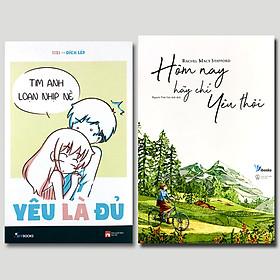 Combo 2 cuốn: Yêu Là Đủ + Hôm Nay Hãy Chỉ Yêu Thôi