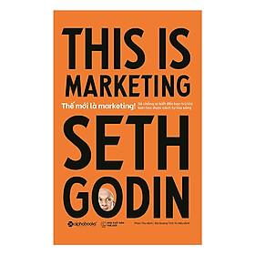 This Is Marketing - Thế Mới Là Marketing ( Tặng Kèm Sổ Tay )