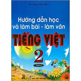 Hướng Dẫn Học Và Làm Bài - Làm Văn Tiếng Việt 2 Tập 2