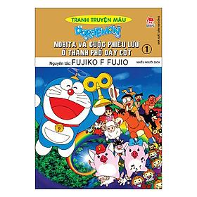 Doraemon Tranh Truyện Màu : Nobita Và Cuộc Phiêu Lưu Ở Thành Phố Dây Cót - Tập 1 (Tái Bản 2019)