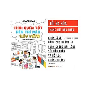 Combo Sách Kỹ Năng Làm Việc: Thói Quen Tốt Rèn Luyện Trí Não Siêu Việt + Tối Đa Hóa Năng Lực Bản Thân