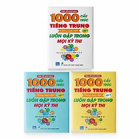 Combo 3 sách: 1000 Cấu Trúc Tiếng Trung Thông Dụng Nhất Luôn Gặp Trong Mọi Kỳ Thi Tập 1 + Tập 2 + Tập 3