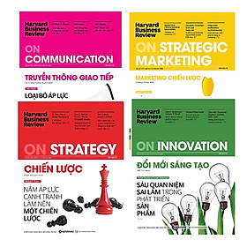Combo HBR On: Harvard Business Review - ON COMMUNICATION - Truyền Thông Giao Tiếp + Harvard Business Review - ON STRATEGIC MARKETING - Marketing Chiến Lược + Harvard Business Review - ON STRATEGY - Chiến Lược + Harvard Business Review - On Innovation - Đổi Mới Sáng Tạo