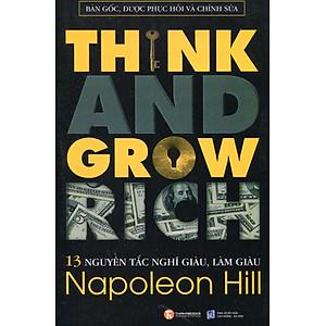 Hình đại diện sản phẩm 13 Nguyên Tắc Nghĩ Giàu Làm Giàu - Think And Grow Rich (Bản Gốc, Được Phục Hồi Và Chỉnh Sửa)
