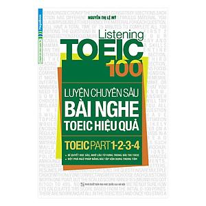 Hình đại diện sản phẩm Listening Toeic 100 - Luyện Chuyên Sâu Bài Nghe Toeic Hiệu Quả (Toeic Part 1-2-3-4)
