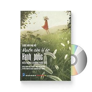 Cuộc đời phụ nữ: Muôn vàn lý do hạnh phúc, kiêu hãnh và không hối tiếc (Song ngữ Trung – Việt có phiên âm) (Có Audio do giáo viên Trung Quốc đọc) + DVD