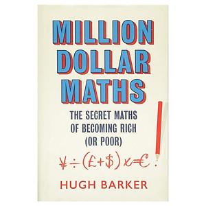 Hình đại diện sản phẩm Million Dollar Maths: The Secret Maths Of Becoming Rich (Or Poor) /H