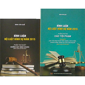 Hình đại diện sản phẩm Bộ sách Bình luận Bộ Luật Hình Sự năm 2015 - Những Quy Định Chung và Bình luận Bộ Luật Hình Sự năm 2015 - Phần Các Tội Phạm (Chương 14)