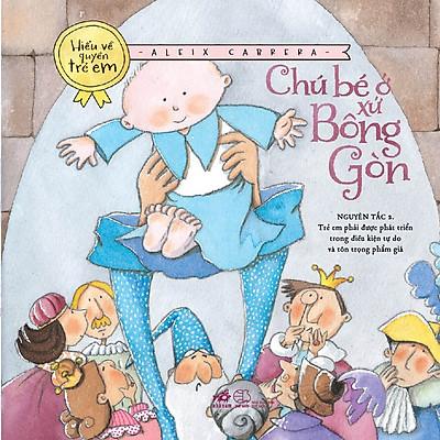 Bộ Sách Hiểu Về Quyền Trẻ Em - Chú Bé Ở Xứ Sở Bông Gòn