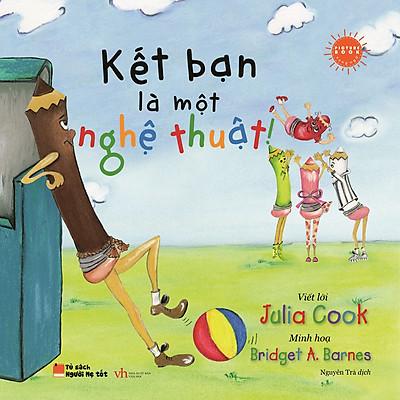 Picture Book Song Ngữ Anh Việt - Kết Bạn Là Một Nghệ Thuật!